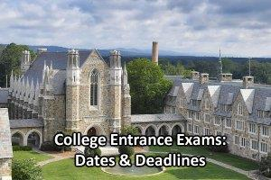 College Entrance Exams: Dates & Deadlines