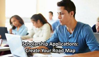 Scholarship Applications: Create Your Road Map